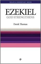 Ezekiel commentary by Derek Thomas