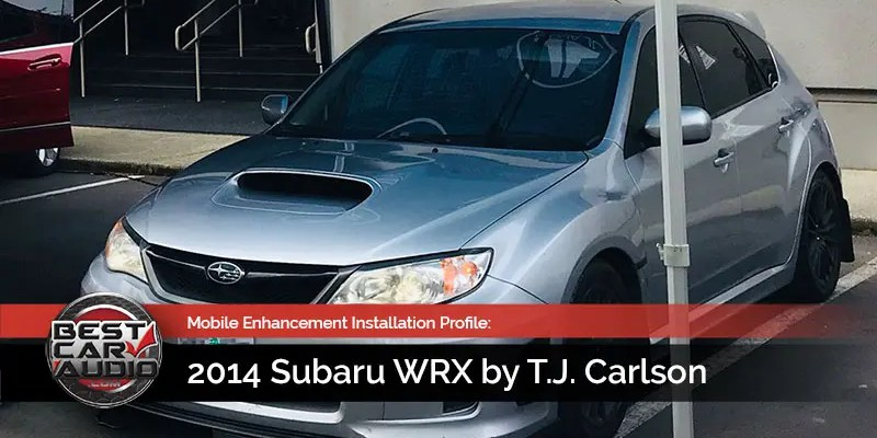 Mobile Enhancement Installation Profile: 2014 Subaru WRX
