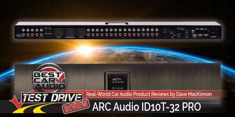 Test Drive Review: ARC Audio ID10T-32 PRO Car Audio DSP