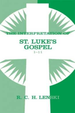 The Interpretation of St. Luke's Gospel 1-11