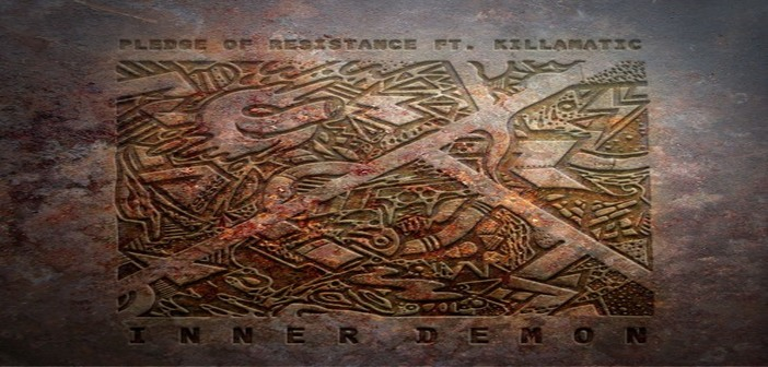 Pledge of Resistance – Inner Demon Ft. Killamatic (Free Download)