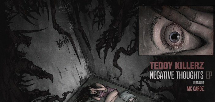 Teddy Killerz – Negative Thoughts EP [Eatbrain]