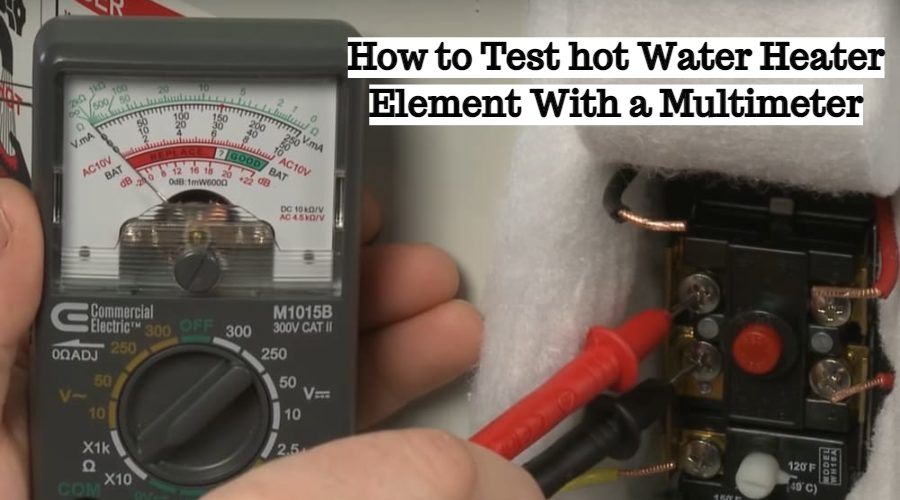 How to Test hot Water Heater Element With a Multimeter