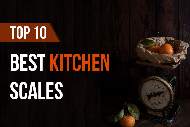 Best Food Scales of 2019 – Complete Buyer Guide