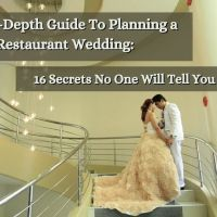 The In-Depth Guide To Planning a Restaurant Wedding: 16 Secrets No One Will Tell You About