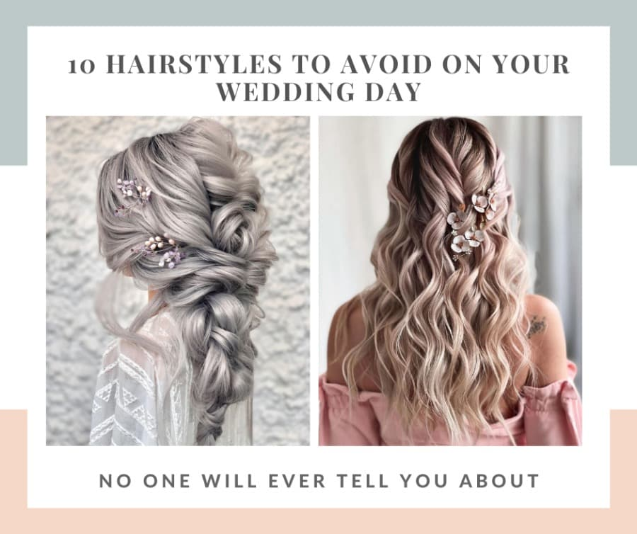 10 Hairstyles to Avoid on Your Wedding Day – No One Will Ever Tell You About