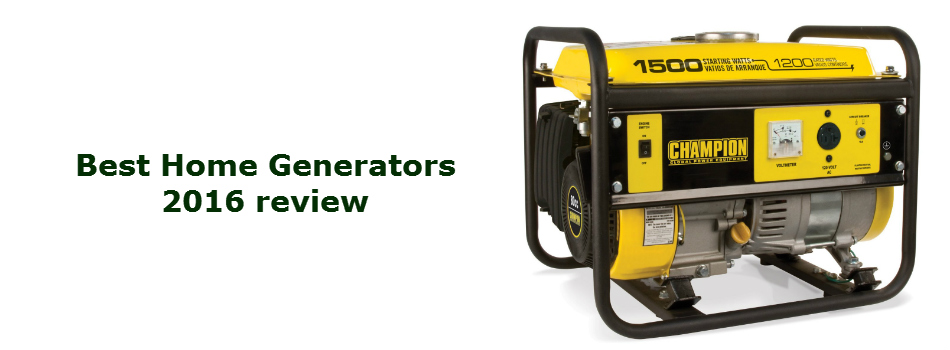 Best Home Generator 2017 Ultimate Buying Guide With