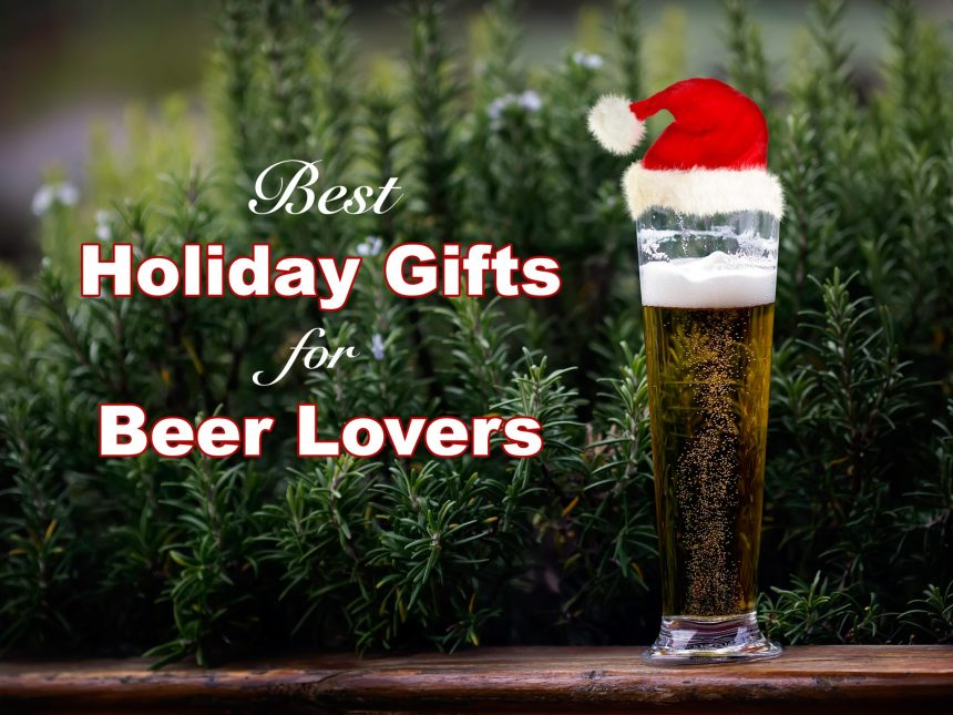 11 Holiday Gifts For Beer Lovers
