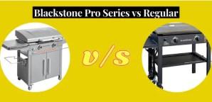 Blackstone Pro Series vs Regular