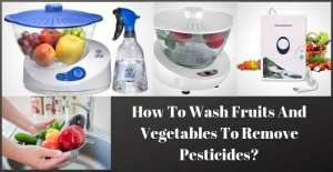 How To Wash Fruits And Vegetables To Remove Pesticides