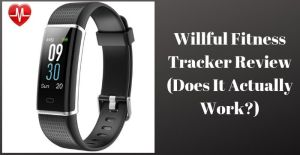 Willful Fitness Tracker Review