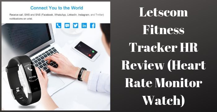 Letscom Fitness Tracker HR Review 2019 (Heart Rate Monitor Watch
