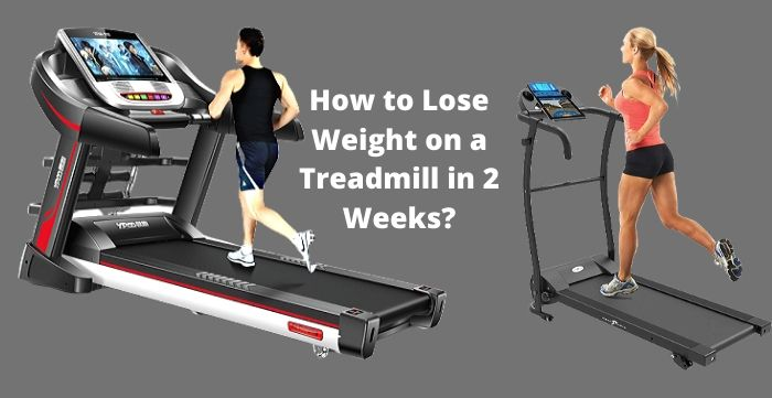 How to Lose Weight on a Treadmill in 2 Weeks
