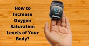 how to increase oxygen saturation levels
