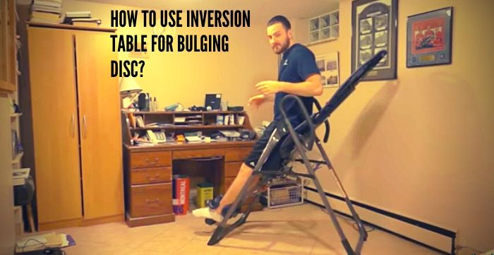 how to use inversion table for bulging disc