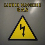 Liquid Machine – Gas