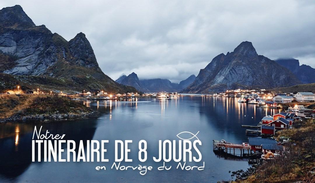 Que faire en norv ge du nord notre itin raire de 8 jours - Office de tourisme norvege ...