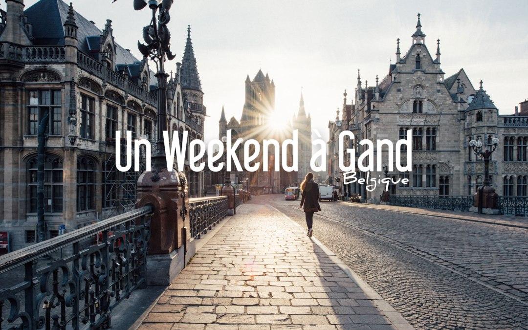 BELGIQUE | 1 WEEK END QUI NOUS VA COMME UN GAND!