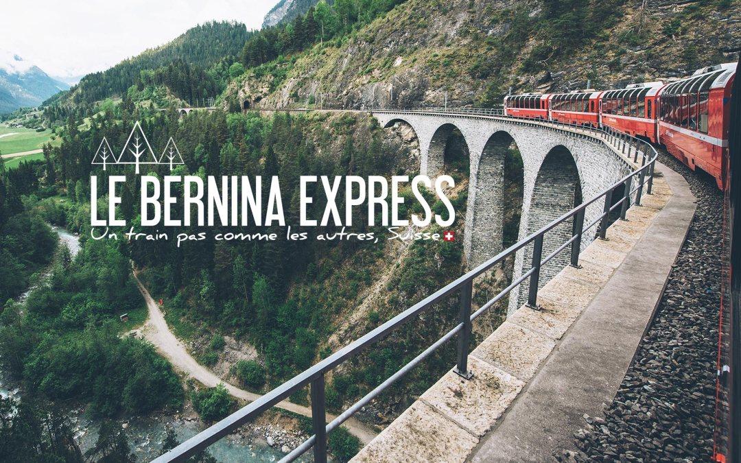 SUISSE | UN TRAIN VRAIMENT PAS COMME LES AUTRES, LE BERNINA EXPRESS