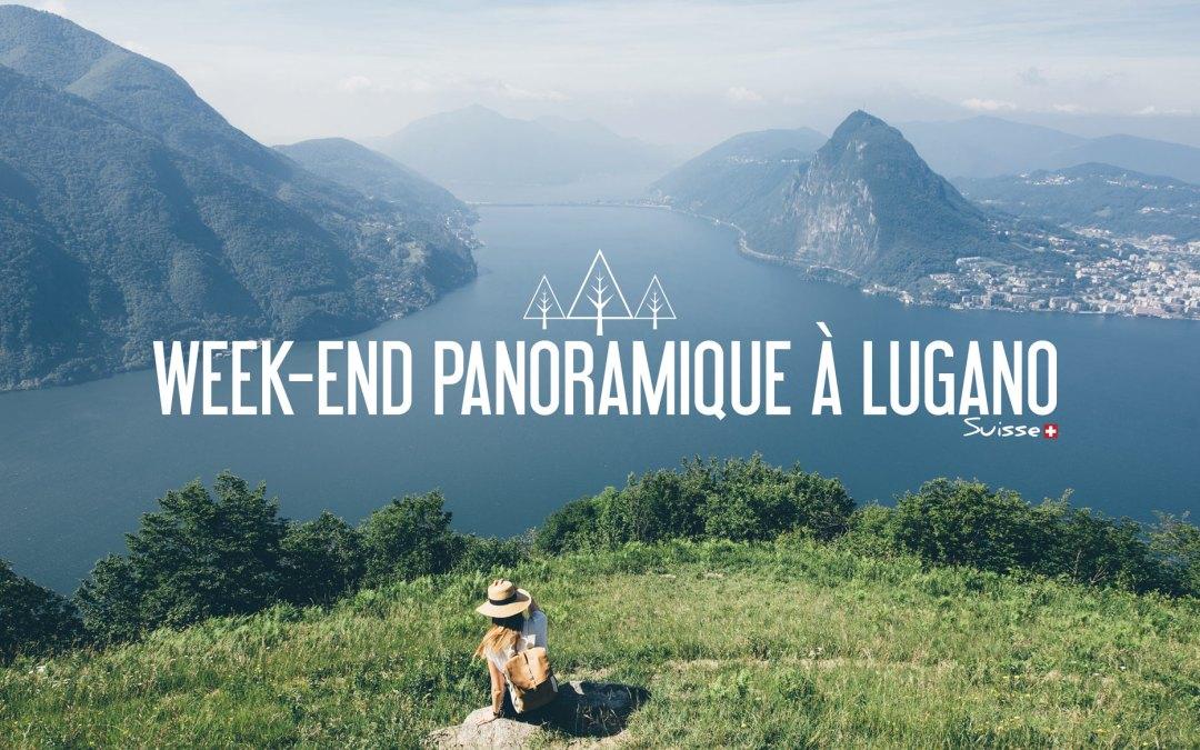 SUISSE | UN WEEK END PANORAMIQUE ENTRE LAC ET MONTAGNES À LUGANO