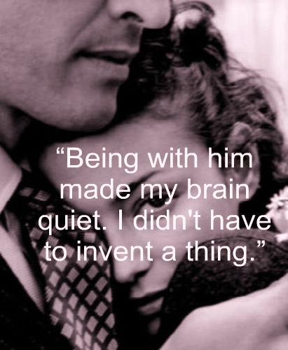 Quotes About Being In Love With Him: Being With Him Made My Brain Quiet.