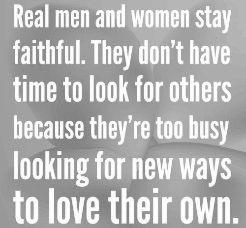 Quotes On Men And Women: Real Men And Women Stay Faithful