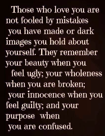 Those Who Love You Are Not Fooled By Mistakes You Have Made