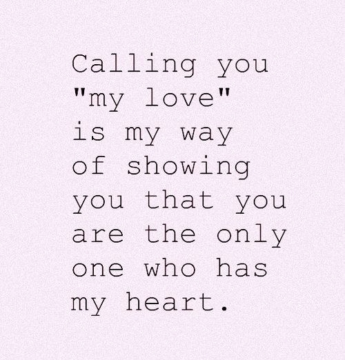 The Heart Know Who He Loves: Quotes About My Only Love. QuotesGram