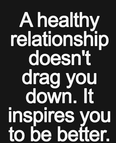 a healthy relationship doesnt drag you down