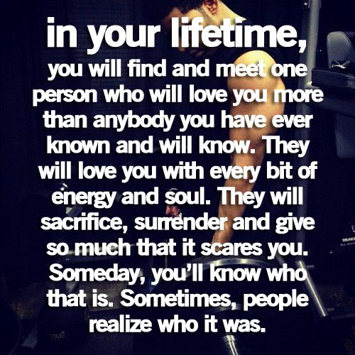 I Love You More Than Life Quotes: In Your Lifetime, You Will Find And Meet One Person Who
