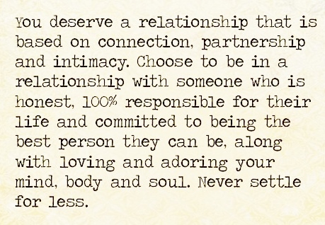 You Deserve A Relationship That Is Based On Connection Partnership