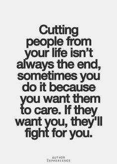 Best Love Quotes Cutting People From Your Life Isnt Always The End