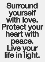 Best Love Quotes Surround Yourself With Love Protect Your Heart