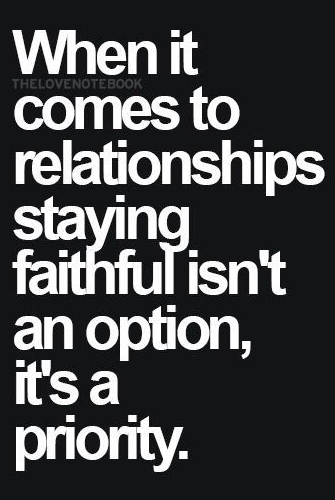 When It Comes To Relationships Staying Faithful Isnt An Option