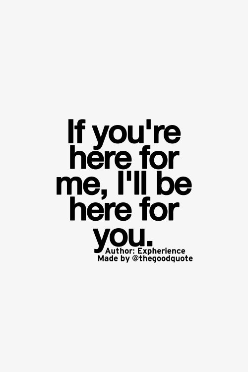 Best Love Quotes If Youre Here For Me Ill Be Here For You