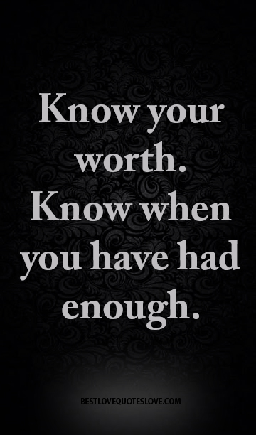 Know Your Worth Know When You Have Had Enough Galaxies Vibes