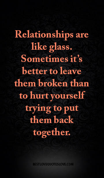 Best Love Quotes Relationships Are Like Glass Sometimes Its