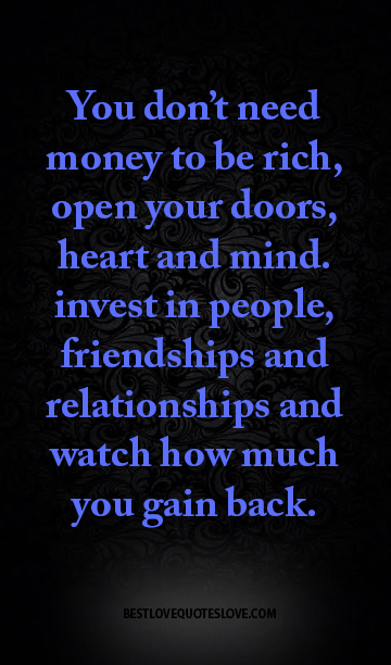 Best Love Quotes You Dont Need Money To Be Rich Open Your Doors