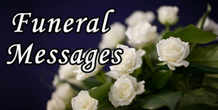 A simple message will go a long way to express your feelings. Sample Funeral Messages Funeral Quotes Sample Text Message