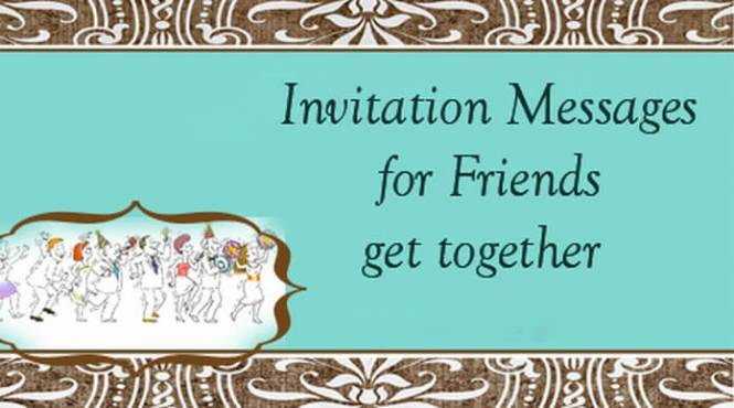 Wedding Invitation Message To Friends: Get Together Invitation Card
