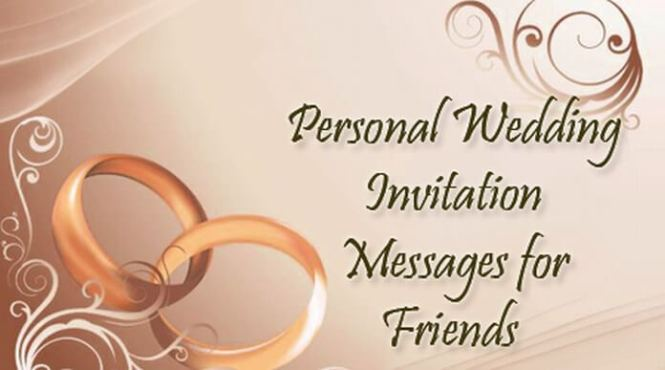 Personal Wedding Invitation Messages For Friends