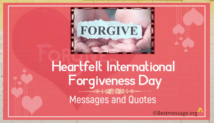 heartfelt international forgiveness day