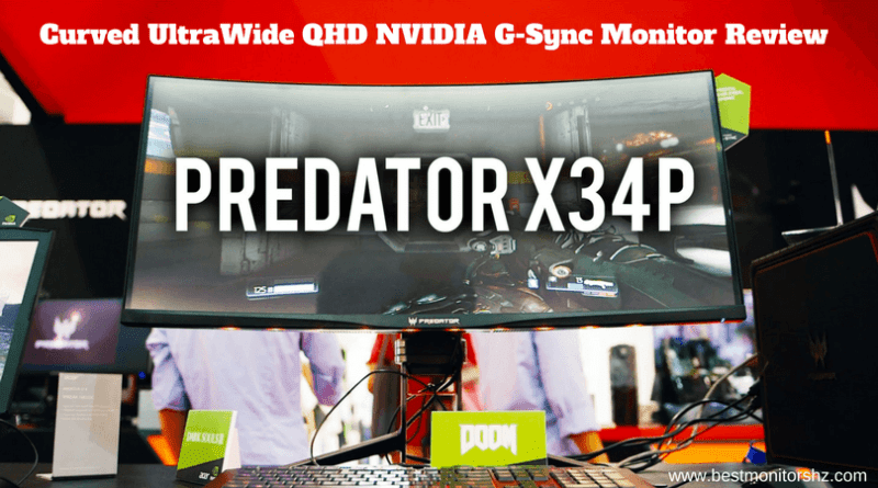 Acer Predator X34p: Curved UltraWide QHD NVIDIA G-Sync Monitor Review