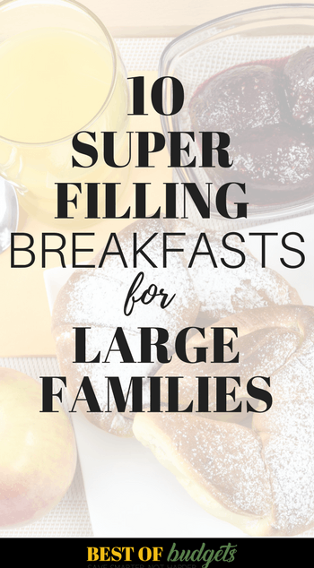 10 Super Filling Cheap Breakfasts for Large Families