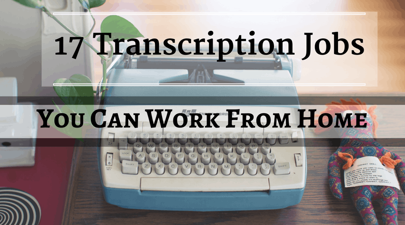 Best Transcription Jobs in 2019 to Earn Up to a Full Time