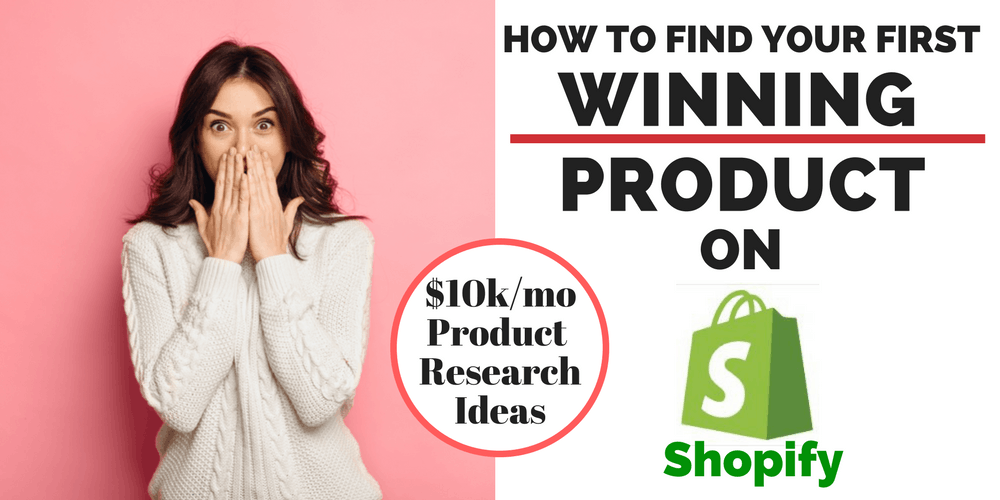 Find Your First Winning Product to Sell on Shopify- 5 killer Product Research Methods to Uncover Trending and Hot Products on the Web!