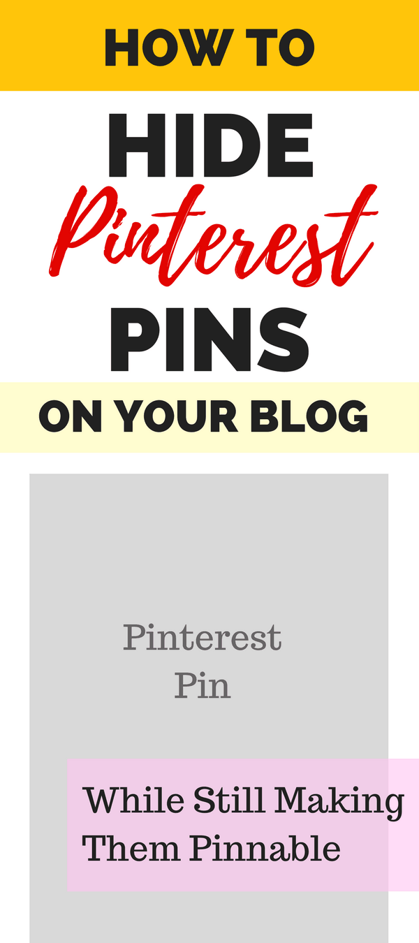 See How to Hide Intrusive Pinterest Pins on Your Blog Posts While Still Making Them Pinnable. Easy to Follow Instructions!