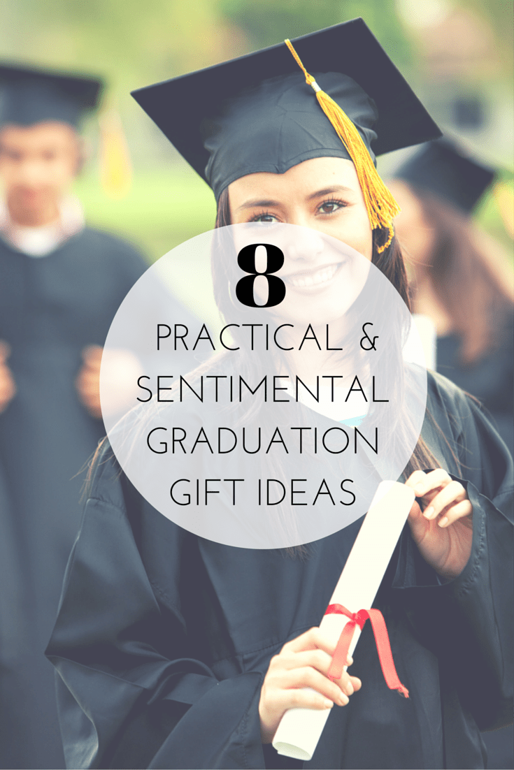 8 Practical And Sentimental Graduation Gift Ideas The Best Of This Life