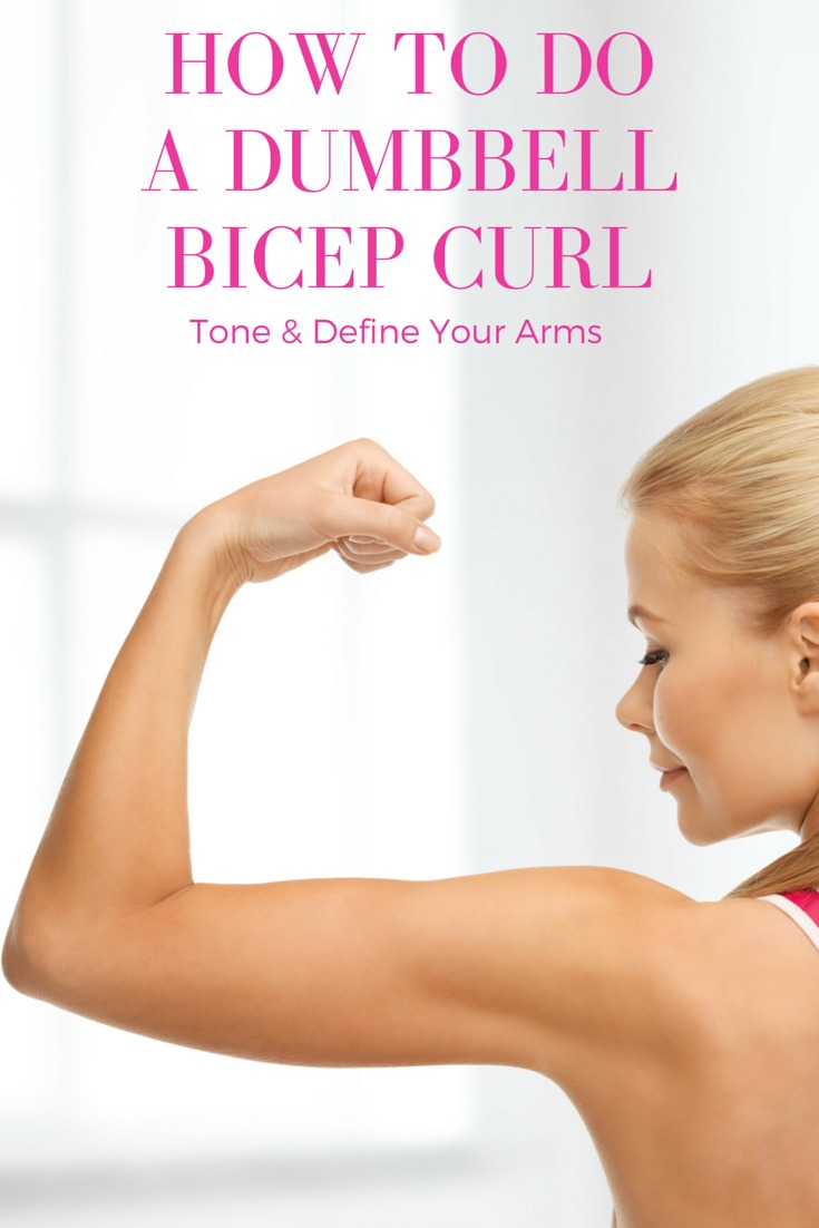 How to Do a Dumbbell Bicep Curl to Tone & Define Your Arms