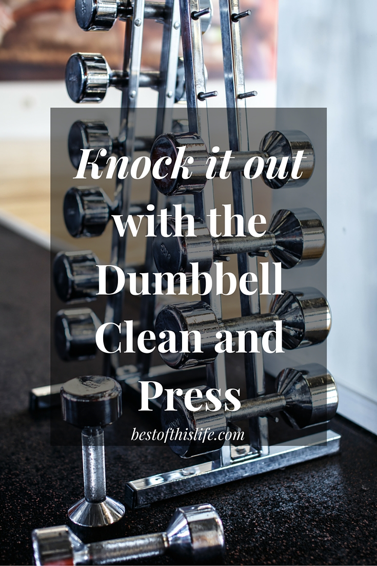 Knock it out with the Dumbbell Clean and Press
